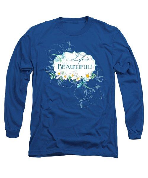 Life Is Beautiful - Dragonflies N Daisies W Leaf Swirls N Dots Long Sleeve T-Shirt