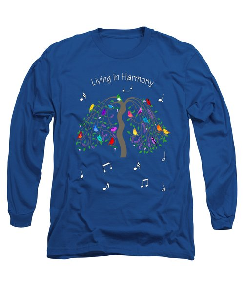 Living In Harmony Long Sleeve T-Shirt by Methune Hively
