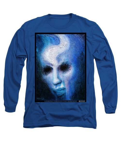 Looking Through The Darkness Long Sleeve T-Shirt