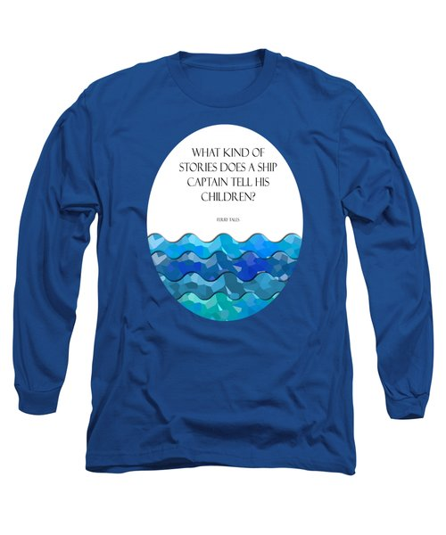 Maritime Humor For A Nursery Room Long Sleeve T-Shirt by Liesl Marelli