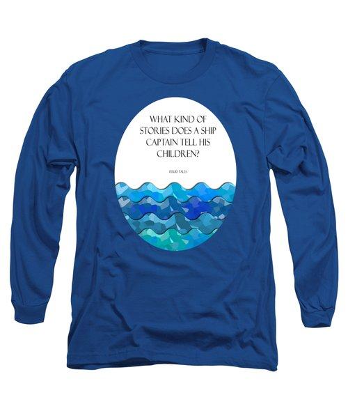 Maritime Humor For A Nursery Room Long Sleeve T-Shirt