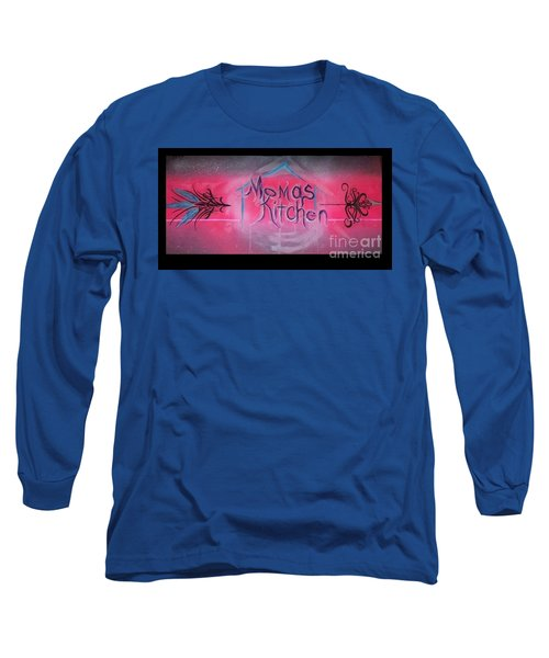 Momma's Kitchen  Long Sleeve T-Shirt by Talisa Hartley