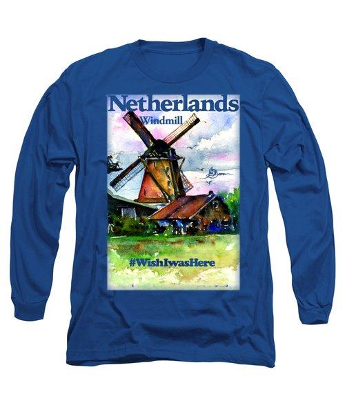 Netherlands Windmill Shirt Long Sleeve T-Shirt