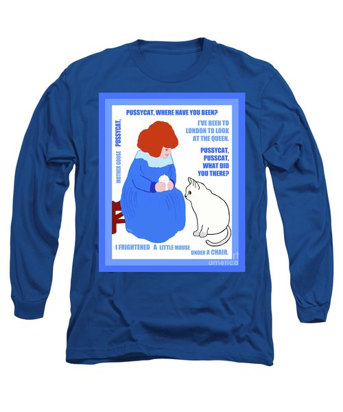 Pussycat, Pussycat By Mother Goose Long Sleeve T-Shirt