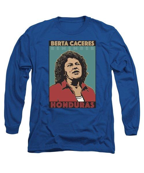 Remember Berta Caceres Long Sleeve T-Shirt