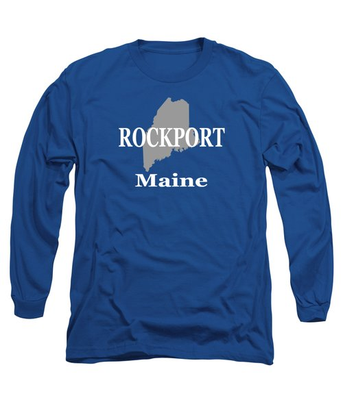 Long Sleeve T-Shirt featuring the photograph Rockport Maine State City And Town Pride  by Keith Webber Jr