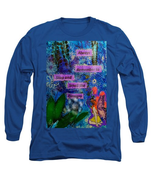 Long Sleeve T-Shirt featuring the mixed media Smell The Flowers...... by Diana Riukas