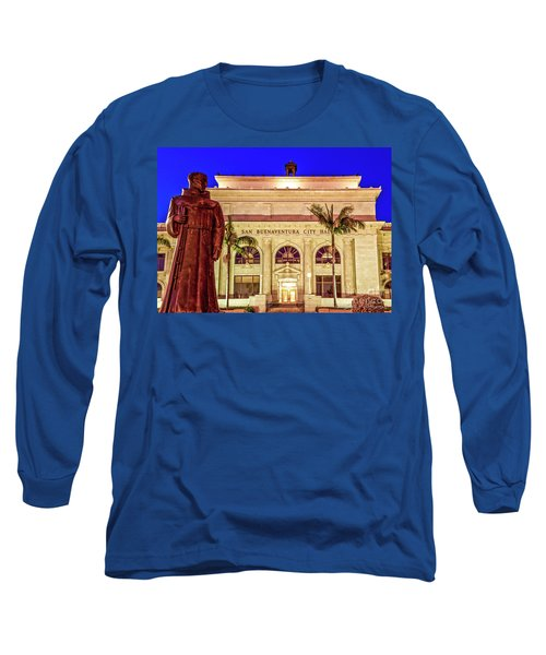 Statue Of Saint Junipero Serra In Front Of San Buenaventura City Hall Long Sleeve T-Shirt