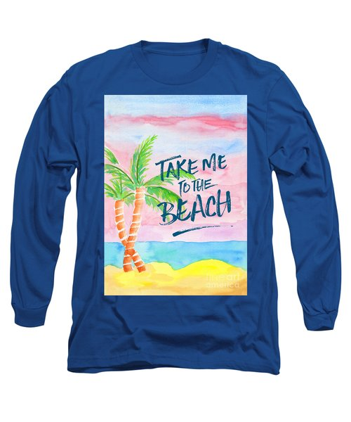 Take Me To The Beach Palm Trees Watercolor Painting Long Sleeve T-Shirt