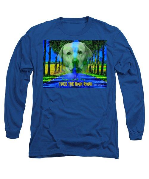 Take The High Road Long Sleeve T-Shirt