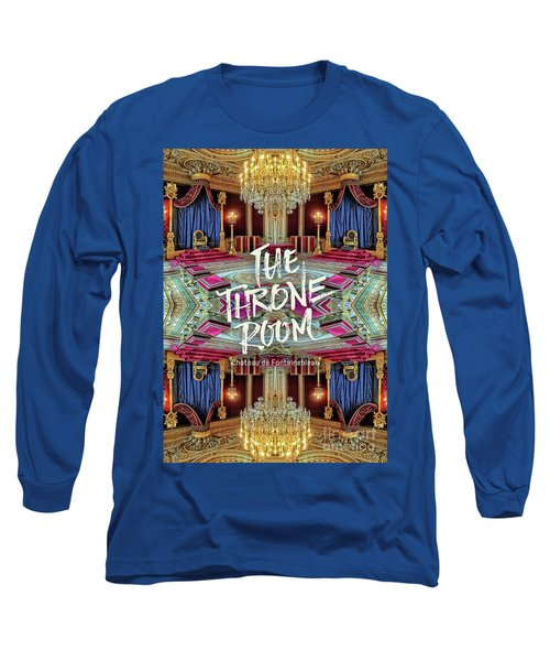 The Throne Room Fontainebleau Chateau Gorgeous Royal Interior Long Sleeve T-Shirt