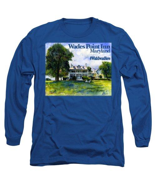 Wades Point Inn Shirt Long Sleeve T-Shirt