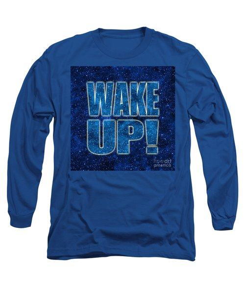 Wake Up Space Background Long Sleeve T-Shirt by Ginny Gaura