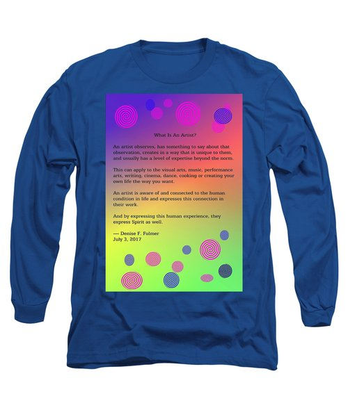 Long Sleeve T-Shirt featuring the digital art What Is An Artist? by Denise Fulmer