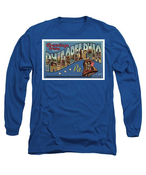 Philadelphia Greetings Long Sleeve T-Shirt