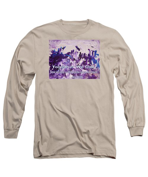 Together We Can Long Sleeve T-Shirt