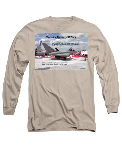 Wars And Rumours Of Wars Long Sleeve T-Shirt