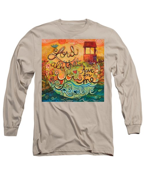 All That You Have For Me Long Sleeve T-Shirt