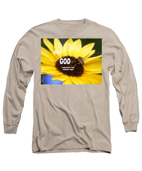 And God Created The Honey Bee Long Sleeve T-Shirt