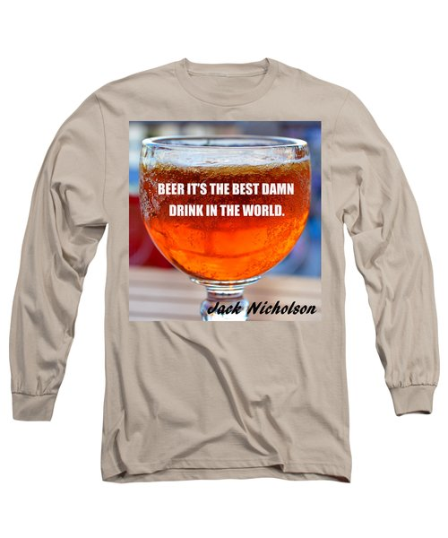 Beer Quote By Jack Nicholson Long Sleeve T-Shirt by David Lee Thompson