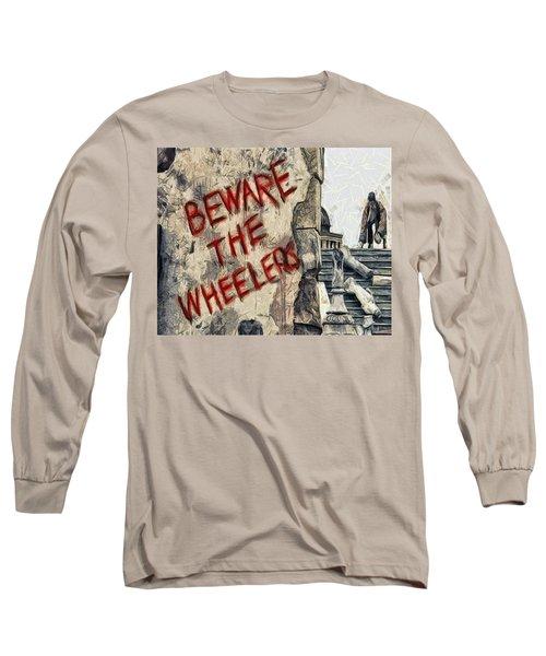 Beware The Wheelers Long Sleeve T-Shirt by Joe Misrasi