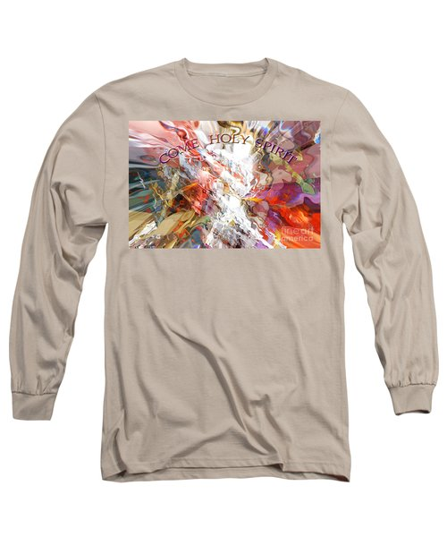 Come Holy Spirit Long Sleeve T-Shirt
