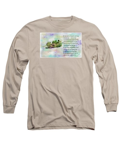 Do Not Stand At My Grave And Weep Long Sleeve T-Shirt by Barbara Griffin