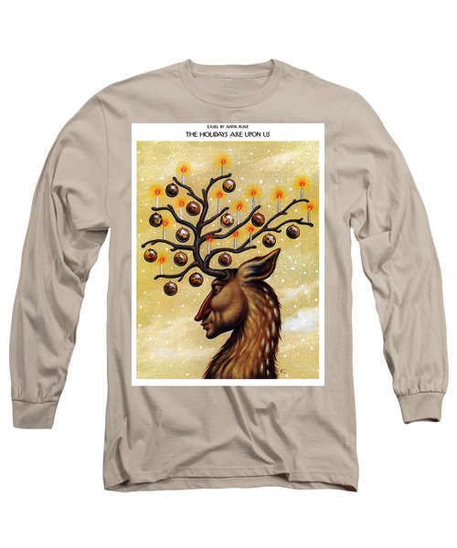 The Holidays Are Upon Us Long Sleeve T-Shirt