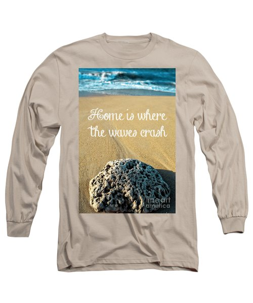 Home Is Where The Waves Crash Long Sleeve T-Shirt