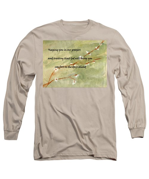 Keeping You In Our Prayers Long Sleeve T-Shirt