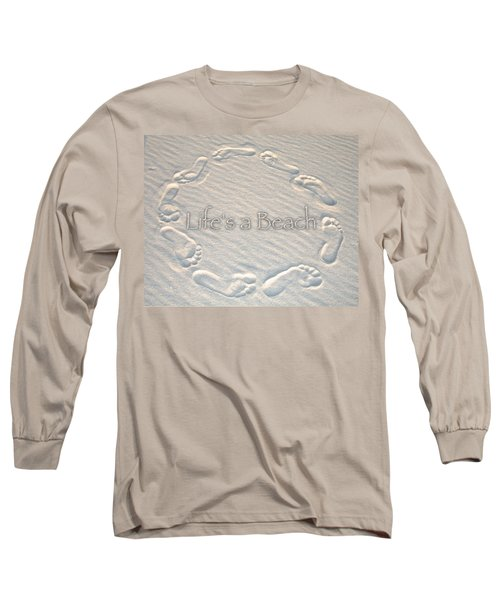 Lifes A Beach With Text Long Sleeve T-Shirt by Charlie and Norma Brock