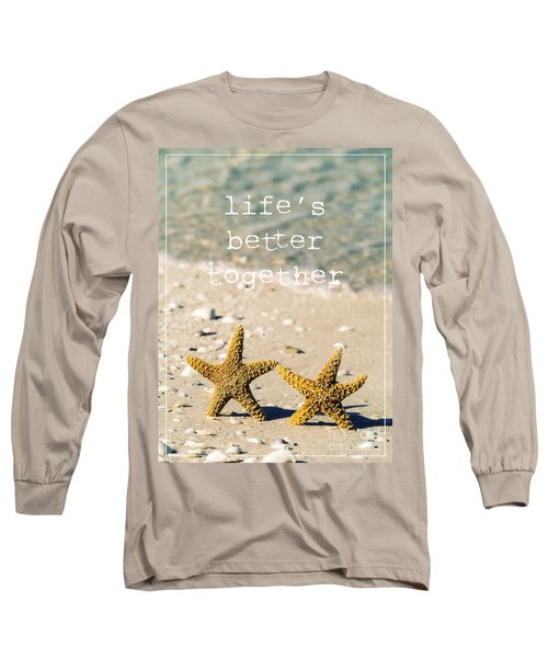 Life's Better Together Long Sleeve T-Shirt