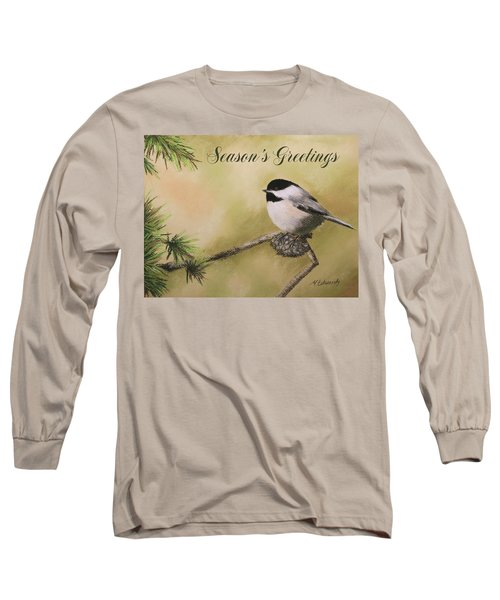 Season's Greetings Chickadee Long Sleeve T-Shirt