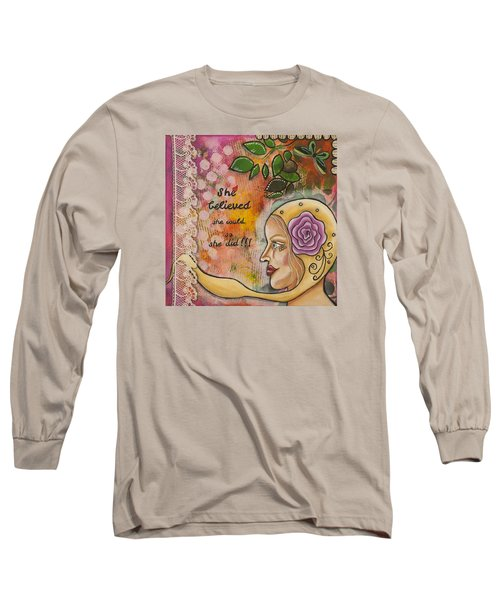 She Believed She Could So She Did Inspirational Mixed Media Folk Art Long Sleeve T-Shirt by Stanka Vukelic