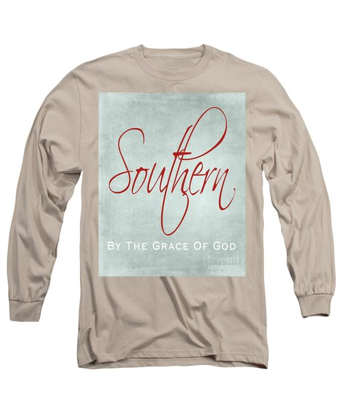 Southern By The Grace Of God Long Sleeve T-Shirt