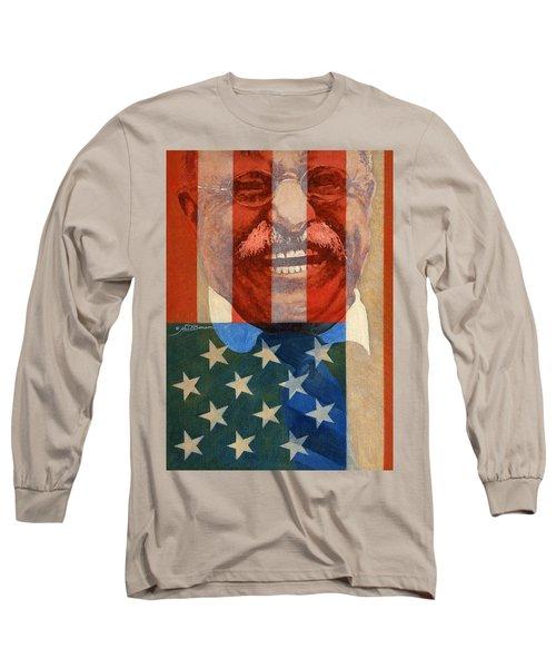 Teddy Roosevelt Long Sleeve T-Shirt by John D Benson