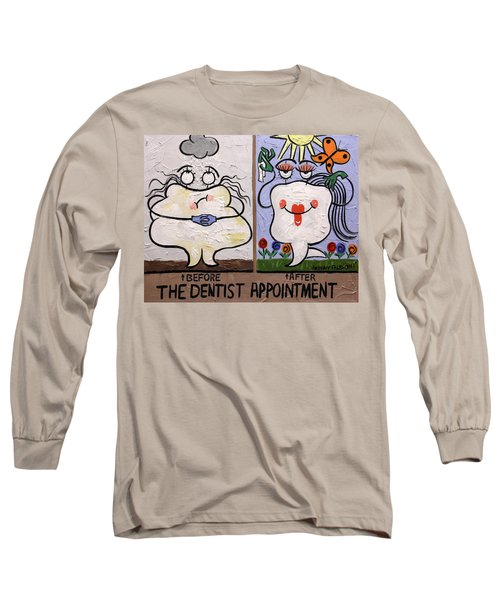 The Dentist Appointment Dental Art By Anthony Falbo Long Sleeve T-Shirt