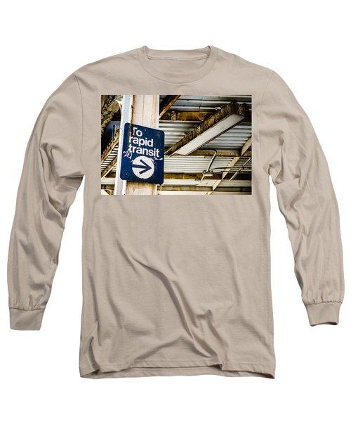 To Rapid Transit Long Sleeve T-Shirt