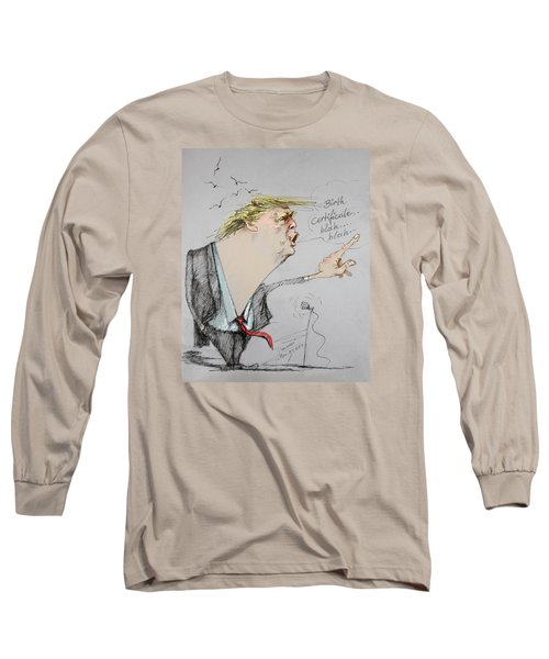 Trump In A Mission....much Ado About Nothing. Long Sleeve T-Shirt by Ylli Haruni