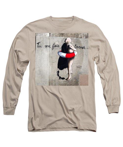 Tu Me Fais Tourner... #streetart #paris Long Sleeve T-Shirt