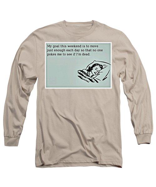 Weekend Goal Long Sleeve T-Shirt