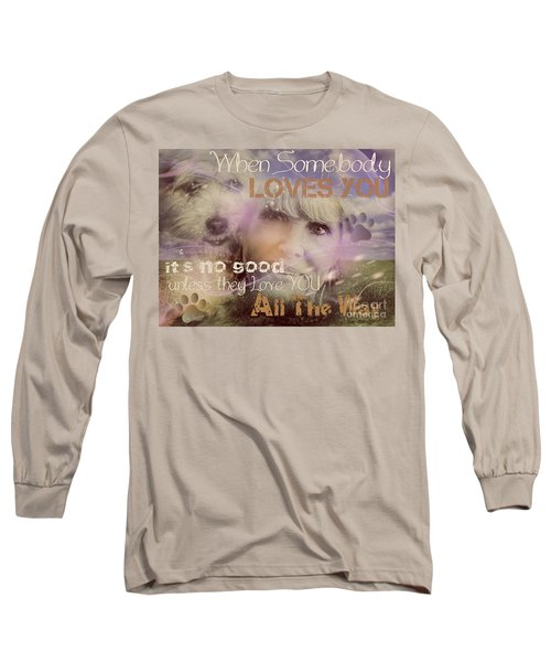 Long Sleeve T-Shirt featuring the digital art When Somebody Loves You-2 by Kathy Tarochione