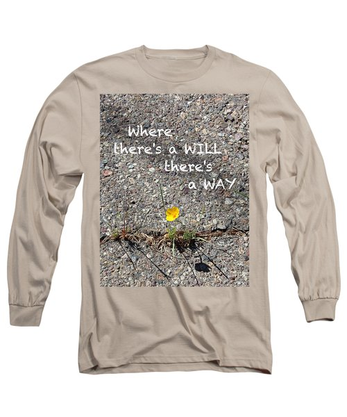 Where There's A Will There's A Way Long Sleeve T-Shirt by Kume Bryant