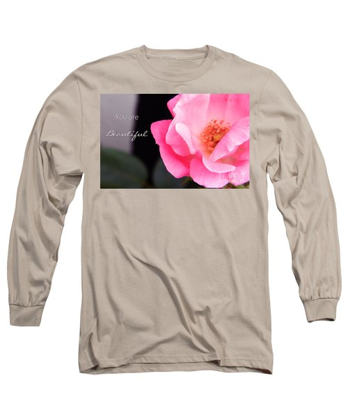 You Are Beautiful Long Sleeve T-Shirt