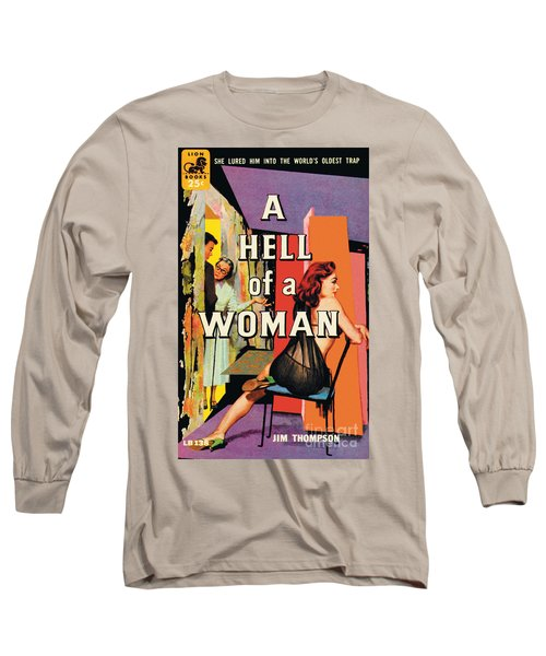 A Hell Of A Woman Long Sleeve T-Shirt by Morgan Kane