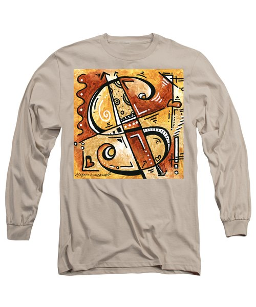 Be Prosperous Is A Fun Funky Mini Pop Art Style Original Money Painting By Megan Duncanson Long Sleeve T-Shirt