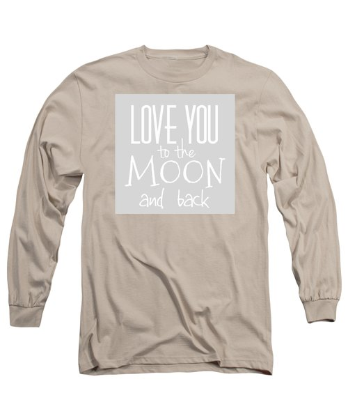 Love You To The Moon And Back Long Sleeve T-Shirt