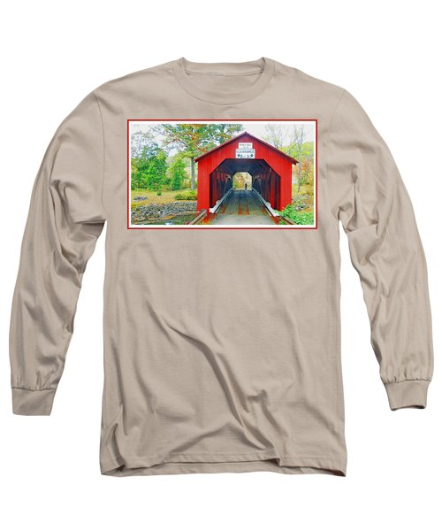 Parr's Mill Covered Bridge, Columbia County, Pennsylvania Long Sleeve T-Shirt