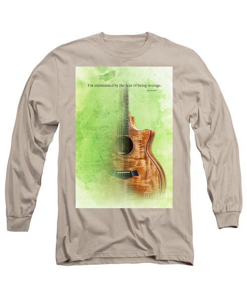 Taylor Inspirational Quote, Acoustic Guitar Original Abstract Art Long Sleeve T-Shirt by Pablo Franchi