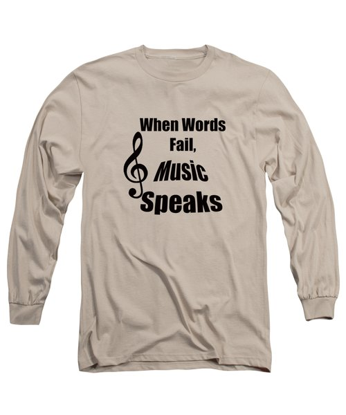 Treble Clef When Words Fail Music Speaks Long Sleeve T-Shirt